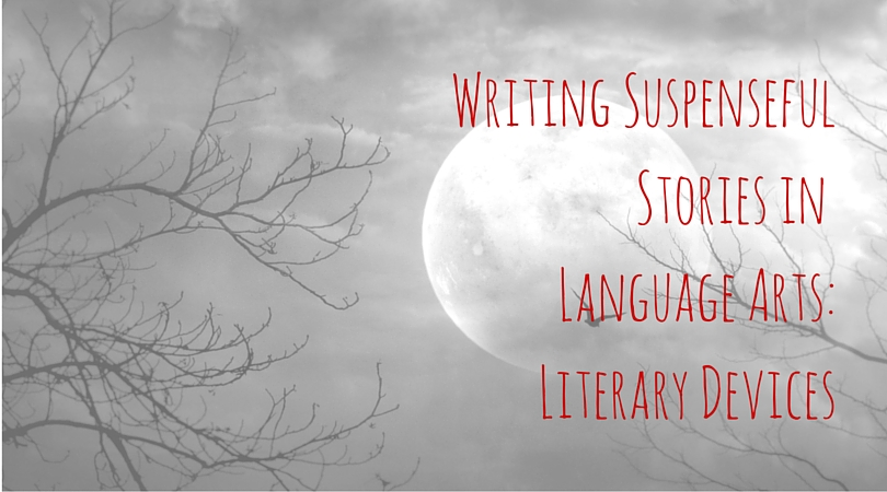 Writing SuspensefulStories in Language Arts-Literary Devices (1)