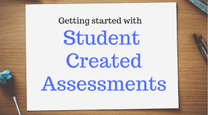 student created assessments
