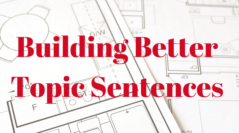 Building Better Topic Sentences
