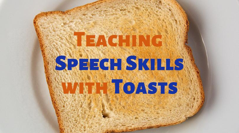 Teaching Speech Skills with Toasts